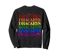 Dracarys Dragon Lovers Rainbow Lgbt Flag Gay Pride Lesbian T-shirt Sweatshirt Black