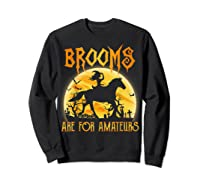 Halloween Brooms Are For Amateurs Horse Riding Shirts Sweatshirt Black