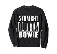 Bowie Straight Outta Bowie Shirts Sweatshirt Black