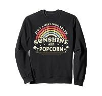 Popcorn Shirt. Just A Girl Who Loves Sunshine And Popcorn T-shirt Sweatshirt Black