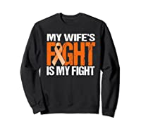 Multiple Sclerosis My Wife's Fight Is My Fight Ms Shirts Sweatshirt Black