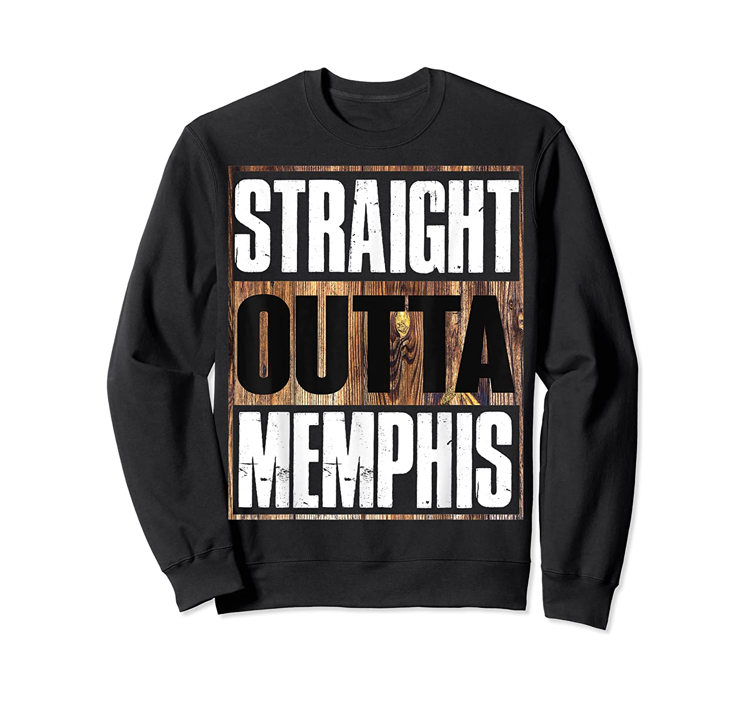 Straight Outta Memphis Tennessee Funny Gift Shirts Crewneck Sweater