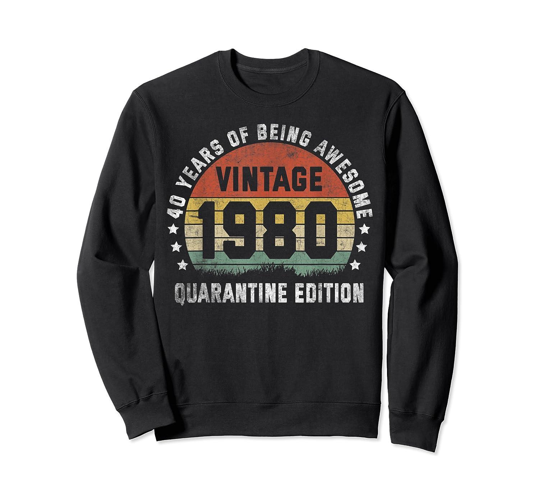 40th Vintage Quarantine Edition 1980 Birthday Gift Shirts Crewneck Sweater