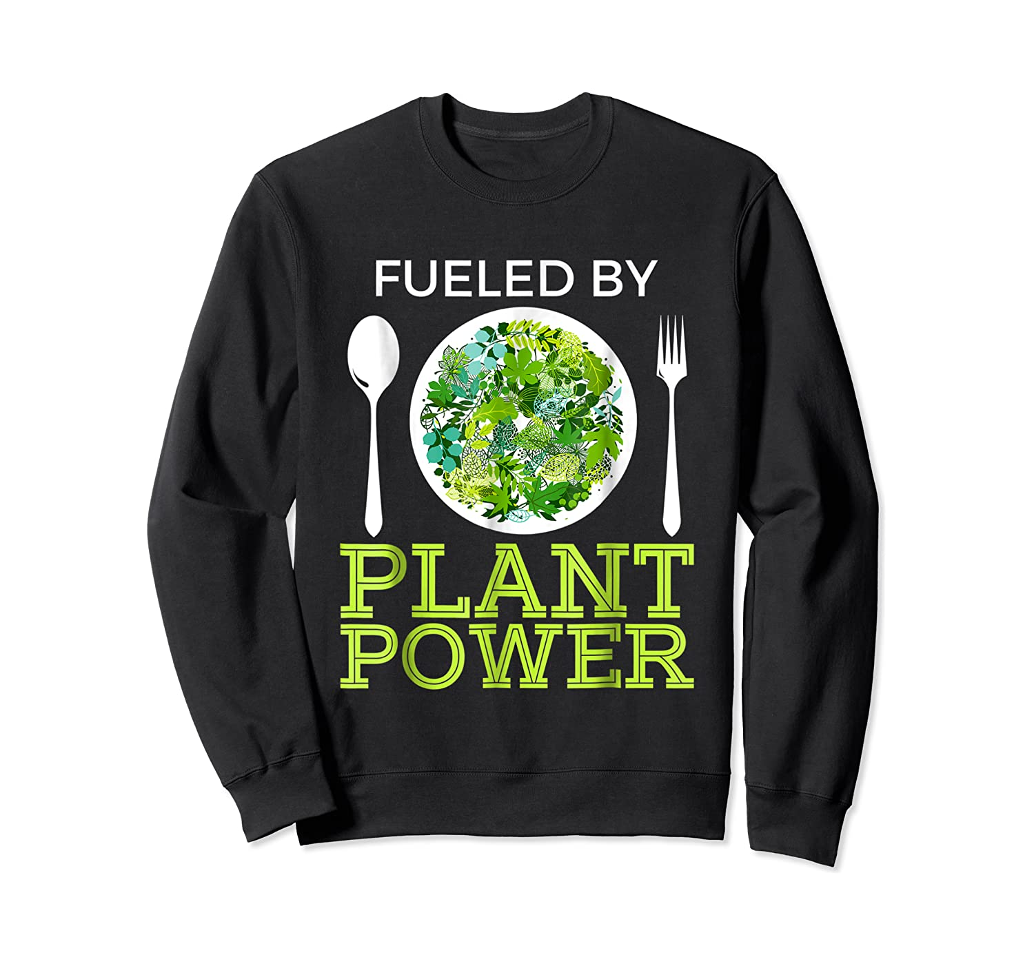 Fueled By Plant Power Vegetarian Shirts Crewneck Sweater