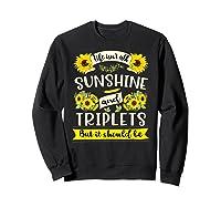 Sunshine And Triplets Funny Triplets Mom Grandma Shirts Sweatshirt Black