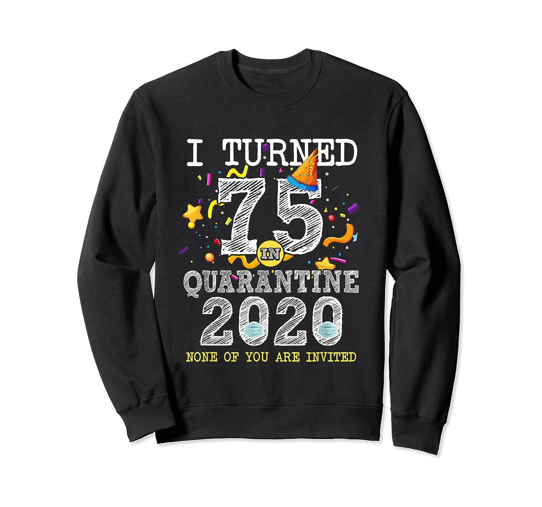 Turned 75 In Quarantine Cute 75th Birthday Gift Shirts Crewneck Sweater