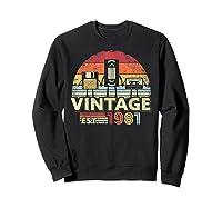 1981 Shirt. Vintage Birthday Gift, Funny Music, Tech Humor T-shirt Sweatshirt Black