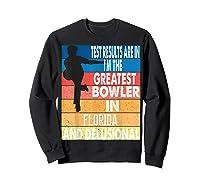 The Greatest Bowler In Florida Bowling Shirts Sweatshirt Black