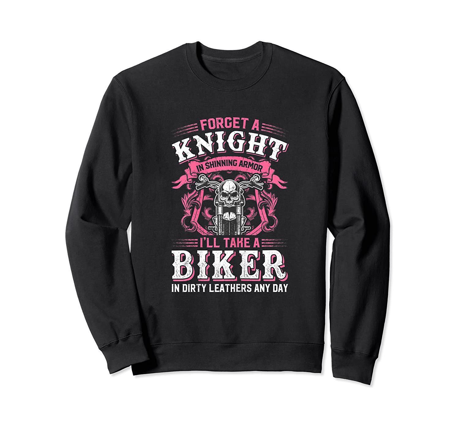 Proud Biker's Wife Forget A Knight In Shining Armor T Shirt T-shirt Crewneck Sweater