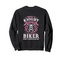 Proud Biker\\\'s Wife Forget A Knight In Shining Armor T Shirt T-shirt Sweatshirt Black