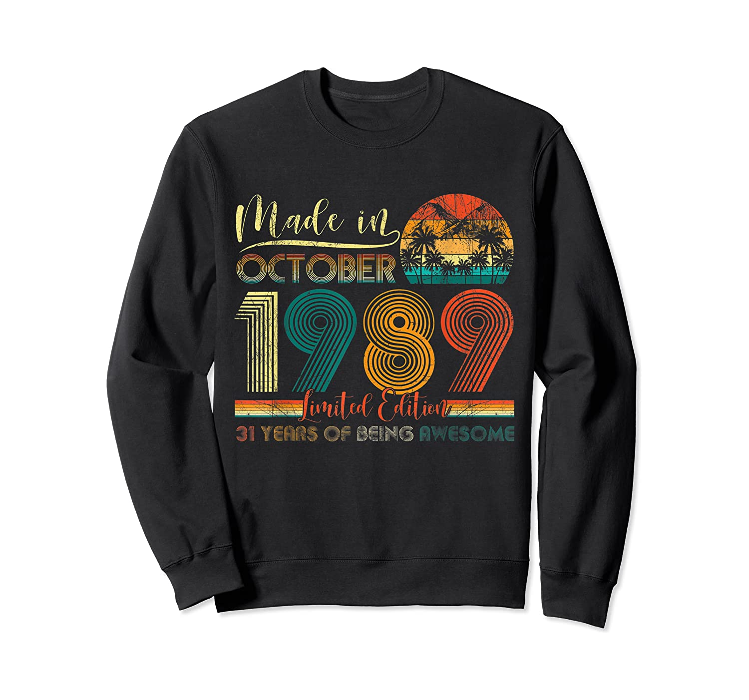 Classic October 1989 Shirt 31st Birthday Gifts 31 Years Old T-shirt Crewneck Sweater