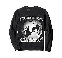 Cavalier King Charles Spaniel Rides Shotgun Halloween Shirts Sweatshirt Black
