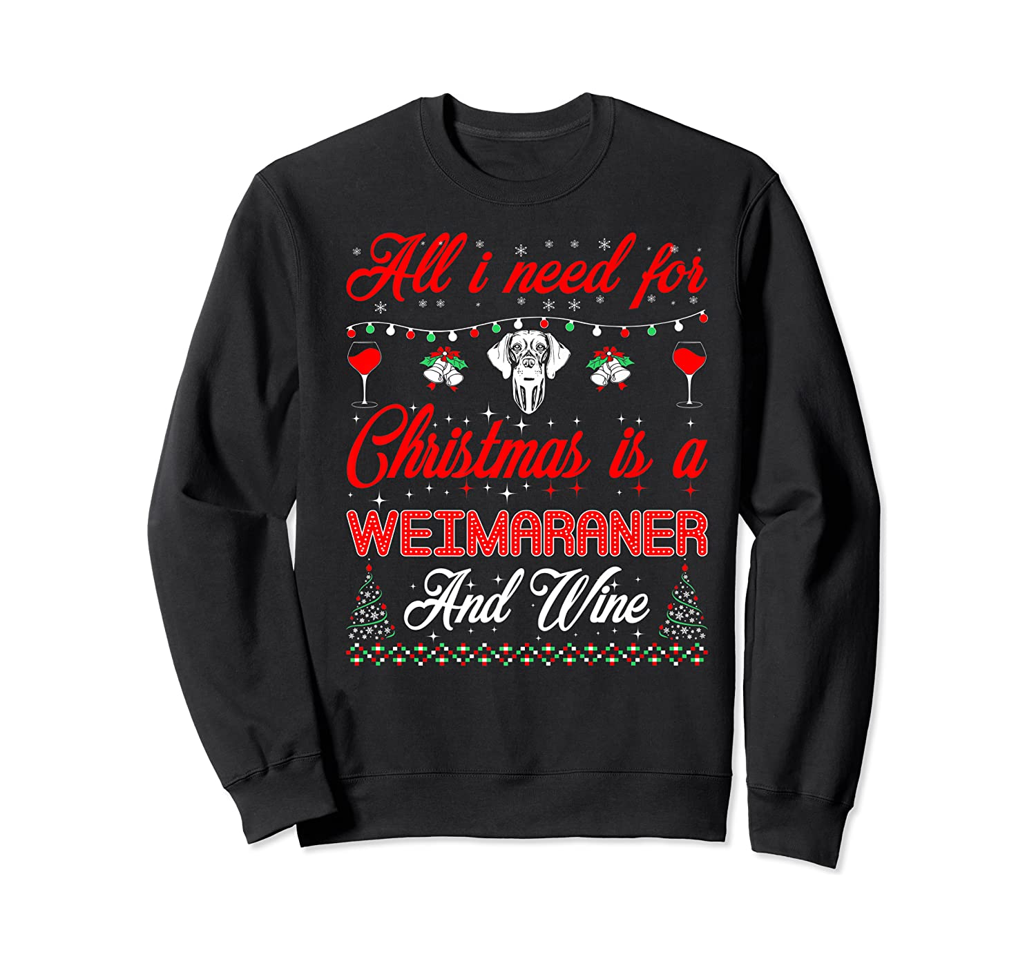 All I Want For Christmas Weimaraner And Wine Gift Premium T-shirt Crewneck Sweater