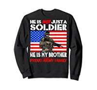 My Brother Is A Soldier Proud Army Family Military Sibling Shirts Sweatshirt Black
