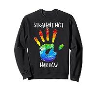 Straight Not Narrow Shirt Lgbt Pride Support Tee Sweatshirt Black