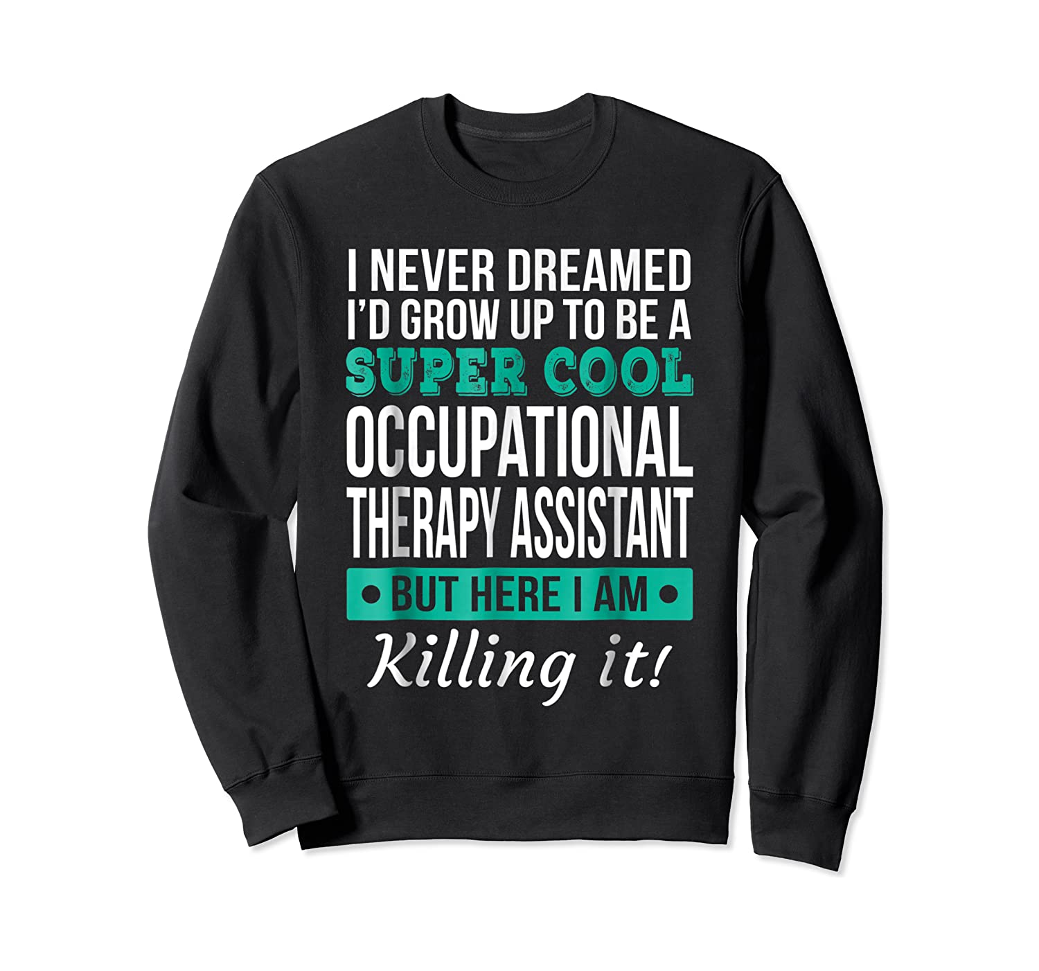 Super Cool Occupational Therapy Assistant T-shirt Funny Gift Crewneck Sweater