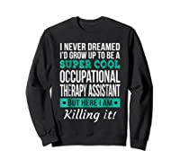 Super Cool Occupational Therapy Assistant T-shirt Funny Gift Sweatshirt Black