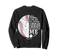 Baseball Gifts Bible Verse Sayings Philippians 413 Shirts Sweatshirt Black