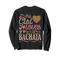 Bachata Latin Dance Gift Dancing Music Shirts Sweatshirt Black