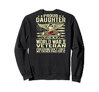 Freedom Isn't Free Proud Daughter Of A World War 2 Veteran Shirts Sweatshirt Black