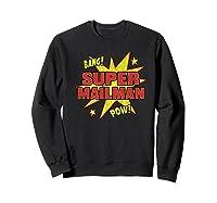 Super Mailman Super Power Mail Carrier Gift Shirts Sweatshirt Black
