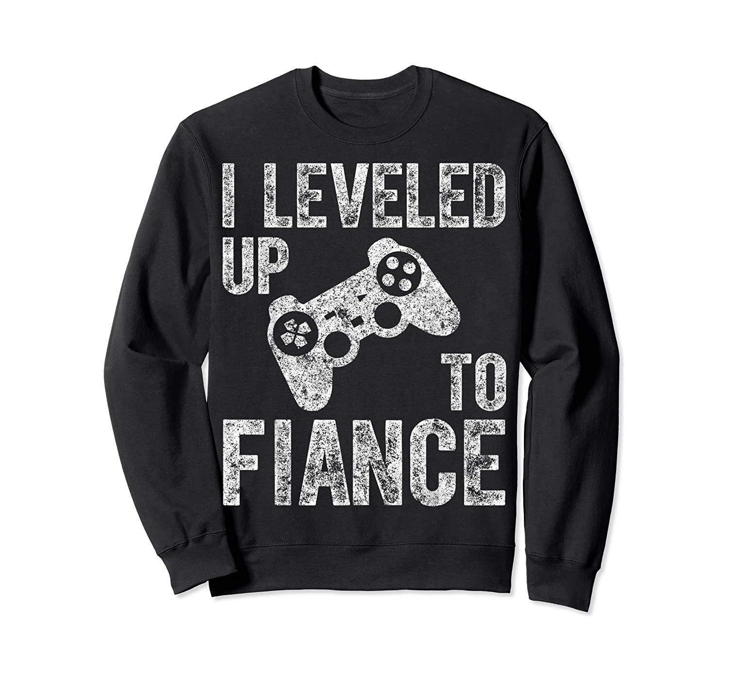 Funny Video Gamer Gift I Leveled Up To Fiance Cute Shirts Crewneck Sweater