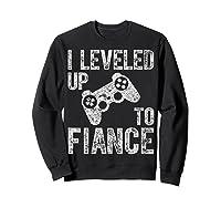 Funny Video Gamer Gift I Leveled Up To Fiance Cute Shirts Sweatshirt Black