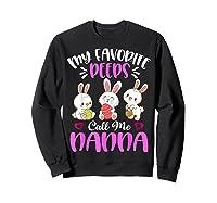 My Favorite Peeps Call Me Nanna Funny Easter Day Gift Shirts Sweatshirt Black