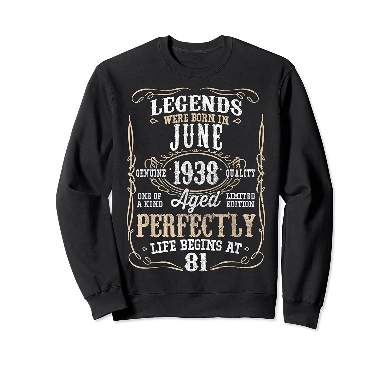 Legends Born June 1938 81st Awesome Birthday Gift T-shirt Crewneck Sweater