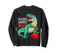 Teasaurus Rex - Funny Dinosaur Tea Appreciation Gift T-shirt Sweatshirt Black