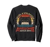 Retro 6th Birthday Gamer Level 6 Unlocked Awesome Since 2014 T-shirt Sweatshirt Black
