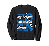Supporting My Brother Together We Win Apraxia Shirts Sweatshirt Black