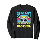 S Best Cat Dad Ever Cat Daddy Gift Premium T-shirt Sweatshirt Black