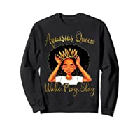 Aquarius Queens Are Born In January 20 February 18 Shirts Sweatshirt Black