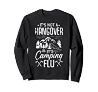 It's Not A Hangover It's Camping Flu Funny Camping Quote Shirts Sweatshirt Black
