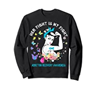 Her Fight Is My Fight Addiction Recovery Awareness Shirts Sweatshirt Black