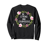 Inspirational, Be Strong And Courageous Faith S Shirts Sweatshirt Black