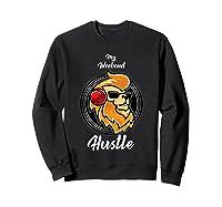 My Weekend Hustle Dj T-shirt T-shirt Sweatshirt Black