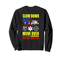 Slow Down Move Over - One Family One Mission T-shirt Sweatshirt Black