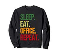 Eat Sleep Office Repeat Office Hamster Wheel Gift T-shirt Sweatshirt Black