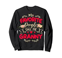 My Favorite People Call Me Granny Mothers Day Gift Shirts Sweatshirt Black