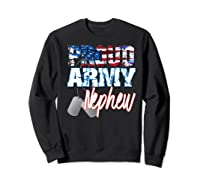 Proud Patriotic Usa Army Nephew Usa Flag Military Shirts Sweatshirt Black