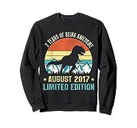 Born August 2 Limited Edition 2nd Birthday Dinosaur Shirts Sweatshirt Black