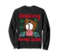 Baseball Is My Favorite Season - Cute Baseball Fan T-shirt Sweatshirt Black