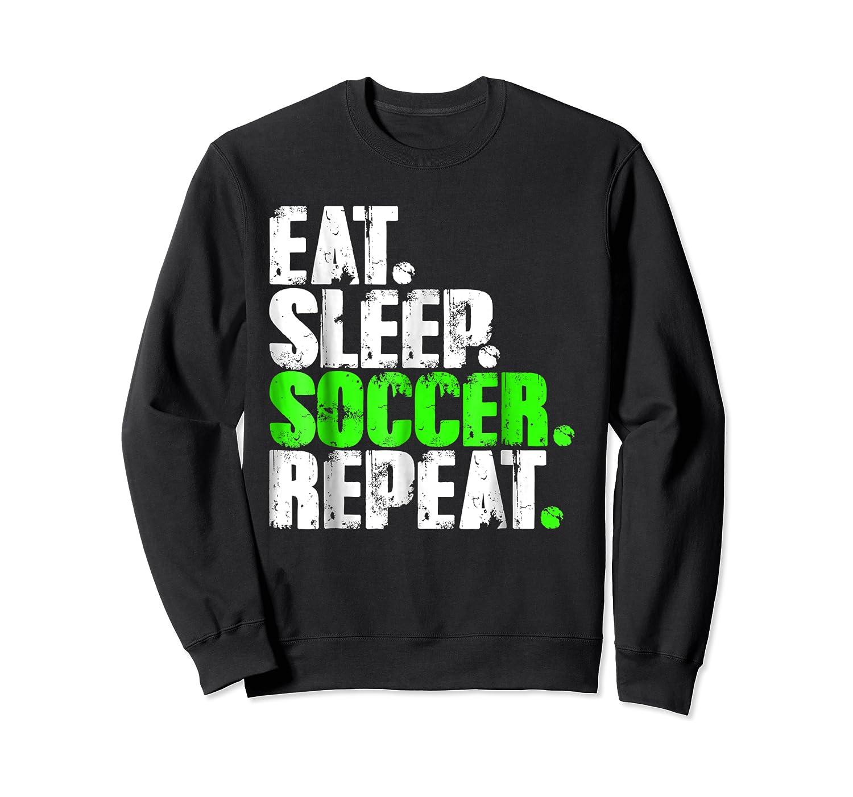 Eat Sleep Soccer Repeat Football Lover T Shirt Gift Idea Crewneck Sweater