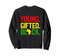 Gifted Black History Month African American Gifts Shirts Sweatshirt Black