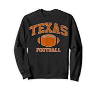 Texas Football - Tx Vintage Varsity Style T-shirt Sweatshirt Black