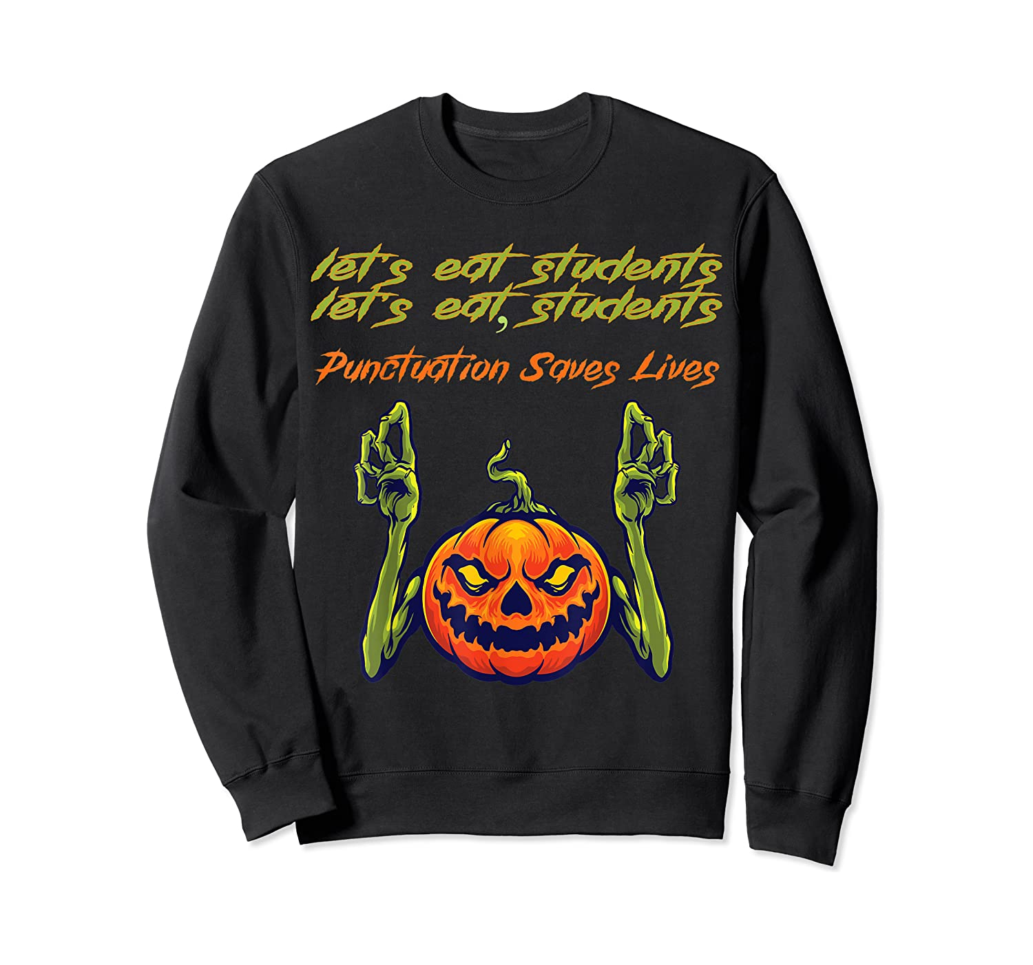 Funny Let's Eat Students Punctuation Saves Lives Tea Shirts Crewneck Sweater