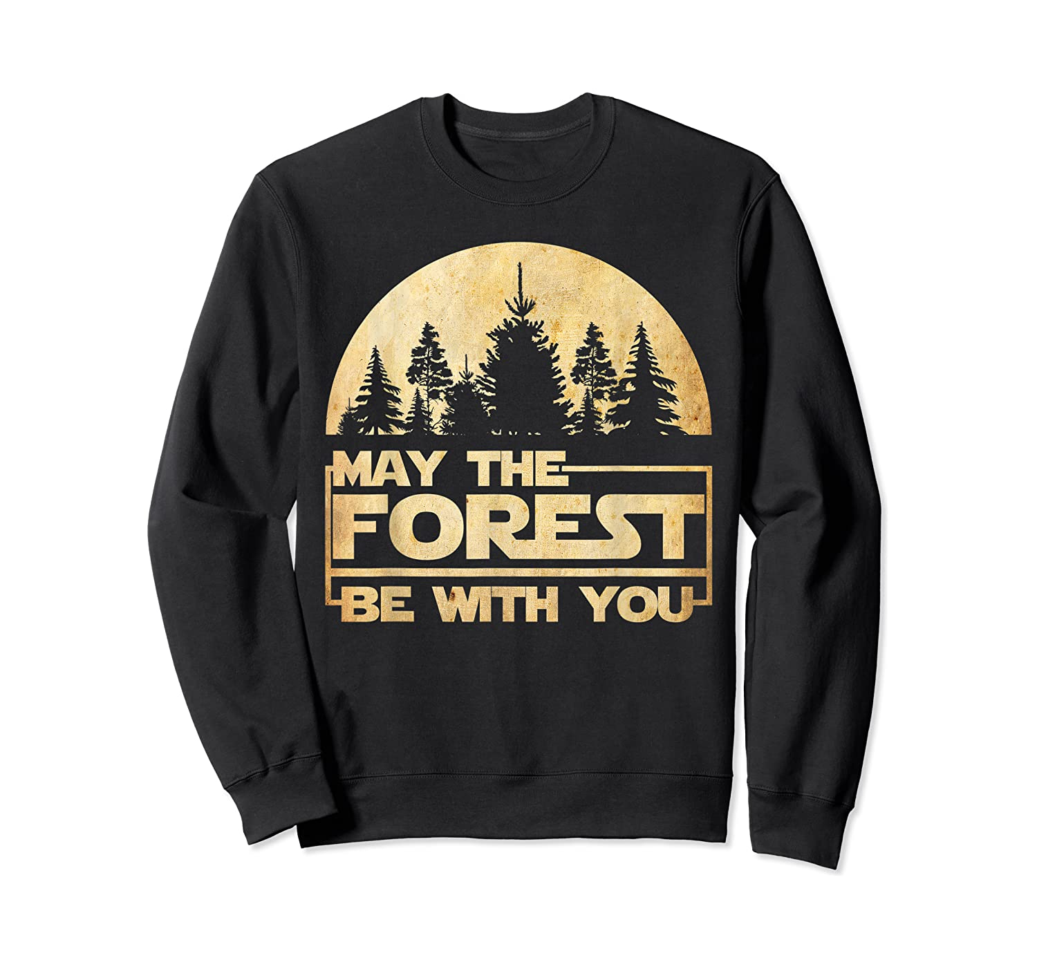 May The Forest Be With You T-shirt Crewneck Sweater