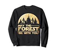 May The Forest Be With You T-shirt Sweatshirt Black